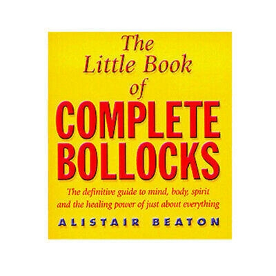 Alistair Beaton The Little Book Of Complete Bollocks New Paperback