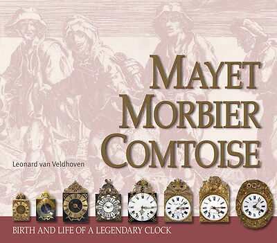 MAYET MORBIER COMTOISE, birth and life of a legendary French grandfather-clock