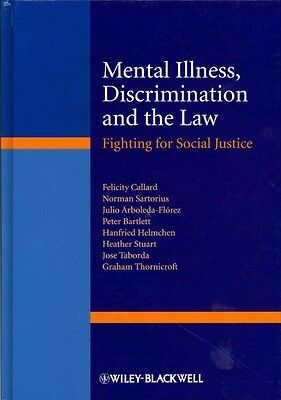 Mental Illness, Discrimination and the Law by Felicity Callard Hardcover Book (E