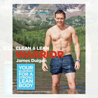 Clean & Lean Warrior: Your blueprint for a strong, lean body By James Duigan New