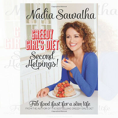 Greedy Girl's Diet: Second Helpings! Fab Food Fast for a Slim Life New Hardcover