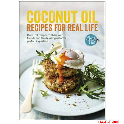 Coconut Oil Recipes for Real Life by Lucy Bee 9781849498890 NEW [HB]
