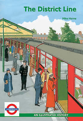 The District Line: An Illustrated History by Mike Horne (Paperback, 2006)