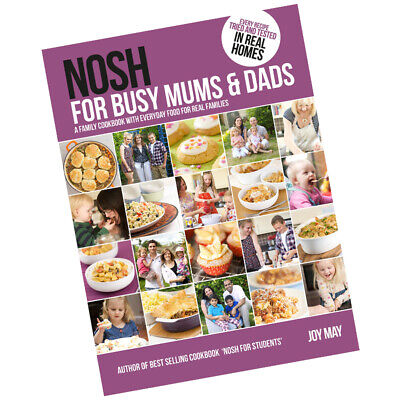 Nosh for Busy Mums and Dads By Joy May New Hardcover