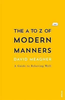 The A to Z of Modern Manners by David Meagher Paperback Book (English)