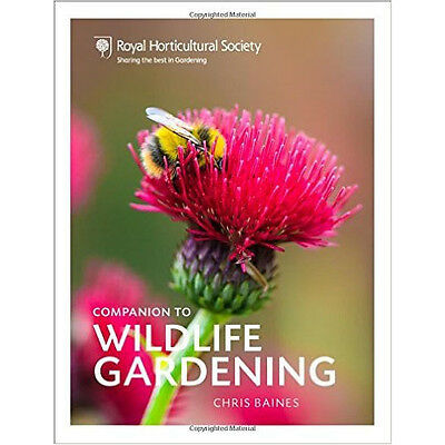 RHS Companion to Wildlife Gardening Book By Chris Baines, NEW Hardback