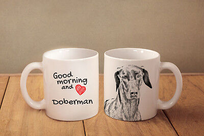 "Dobermann- ein Becher mit einem Hund. ""Good morning and love.."""