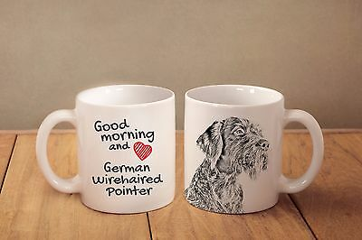 "Deutsch Drahthaar - ein Becher mit einem Hund. ""Good morning and love.."""