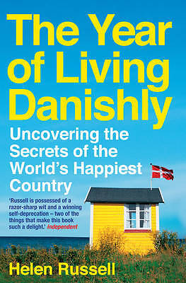 The Year of Living Danishly: Uncovering the Secr, Russell, Helen, New