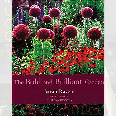 The Bold and Brilliant Garden Book By Sarah Raven, NEW Paperback 9780711217522
