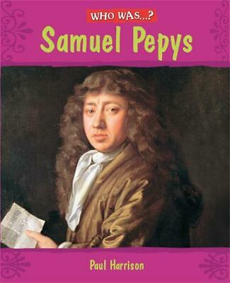 Who Was: Samuel Pepys? by Paul Harrison (English) Paperback Book Free Shipping!