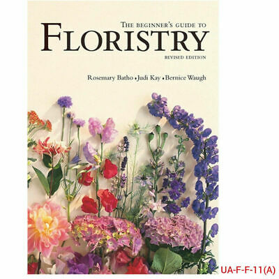The Beginner's Guide to Floristry Crafts Book, NEW Paperback 9781741961881