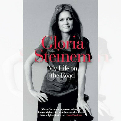 My Life on the Road By Gloria Steinem New Hardcover 9781780749181