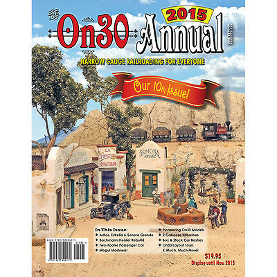 On30 ANNUAL 2015 - Narrow Gauge Railroading for Everyone -- NEW 2015 On30 Annual