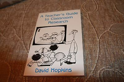 A Teacher's Guide to Classroom Research by David Hopkins