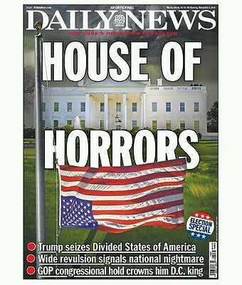 Ny Daily News/house Of Horrors Donald Trump Becomes 45Th President. 11/9