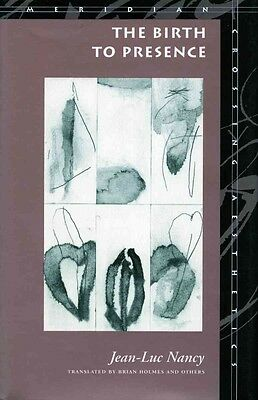 The Birth to Presence by Jean-Luc Nancy Paperback Book (English)