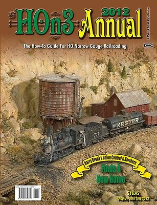 2012 HOn3 ANNUAL: How-To Guide For HO Narrow Gauge (NEW BOOK available here)