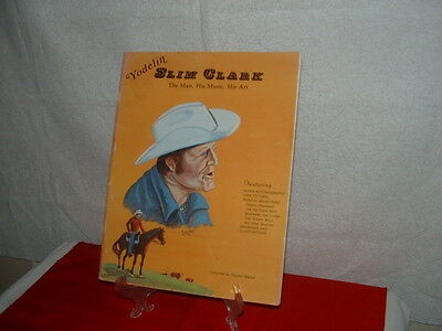 YODELIN' SLIM CLARK  SONG BOOK - The Man His Music His Art