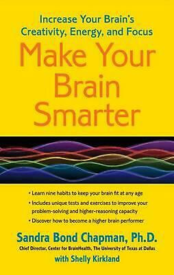 Make Your Brain Smarter: Increase Your Brain's Creativity, Energy, and Focus by