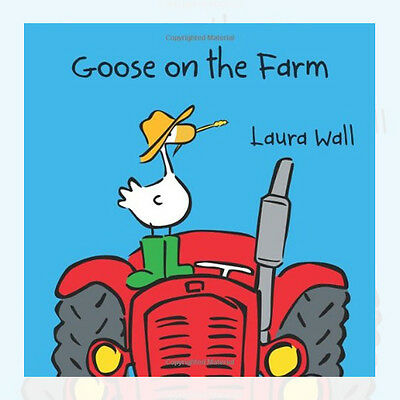 Goose on the Farm By  Laura Wall New Paperback 9781841359953