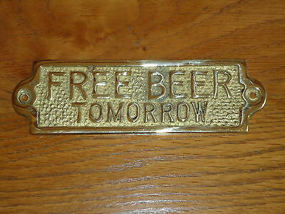 Solid Brass Plaque (FREE BEER TOMORROW) Casted England Door Sign Bar Pub