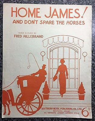 Vintage Sheet Music - Home James! And Don't Spare The Horses
