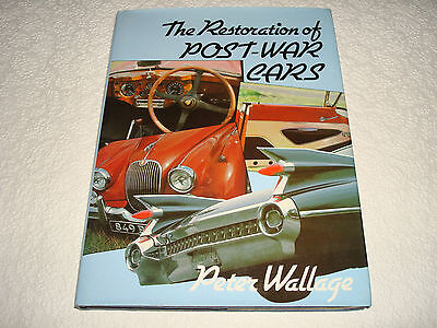 THE RESTORATION OF POST-WAR CARS BY PETER WALLAGE - DATED 1979 1st EDITION