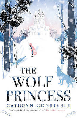 The Wolf Princess - Cathryn Constable - Pb Book -*new*