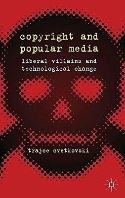 Copyright and Popular Media: Liberal Villains and Technological Change, 02303684
