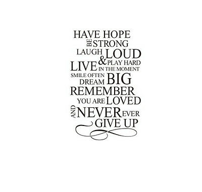 Decal decor Vinyl quote art mural Removable Have Hope Never Give Up wall sticker