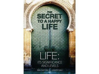 The Secret To A Happy Life - Ibn Qayyim al Jawziyyah (PB)