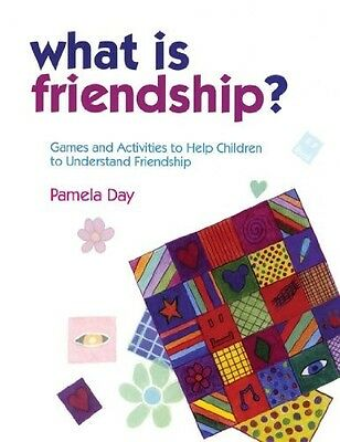 What is Friendship?: Games and Activities to Help Children to Understand Friends