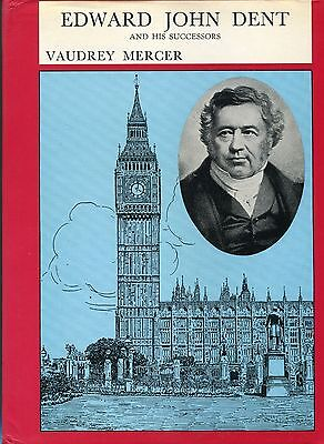 Edward John Dent And His Successors By Vaudrey Mercer- Book