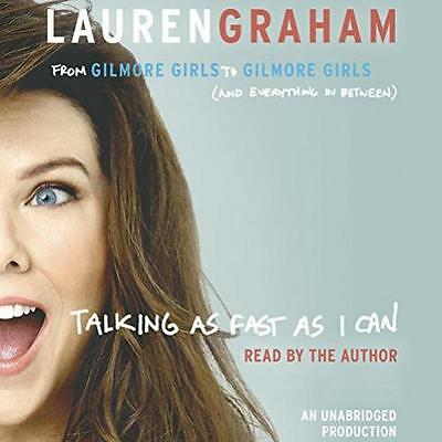 Talking as Fast as I Can: From Gilmore Girls to Gilmore Girls (and E (AUDIOBOOK)