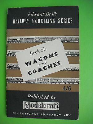 Edward Beal's Railway Modelling Series - Book Six, Wagons & Coaches.
