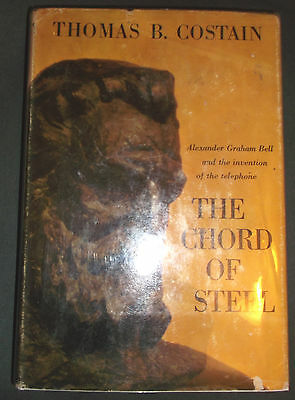 THOMAS COSTAIN THE CHORD OF STEEL BOOK with PHOTOS  HOW BELL MADE HIS INVENTION
