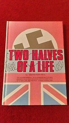 Two Halves Of A Life By Kary Pole.hardback. 1St Edition. 1982