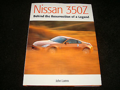 Nissan 350Z: Behind The Resurrection Of A Legend By John Lamm Hardback 2003 New