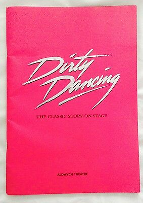 DIRTY DANCING at the Aldwych Theatre. Programme.