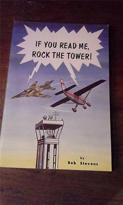 """""""If You Read Me, Rock the Tower!"""" By Bob Stevens Aero Publishers Pilots Book 6A"""