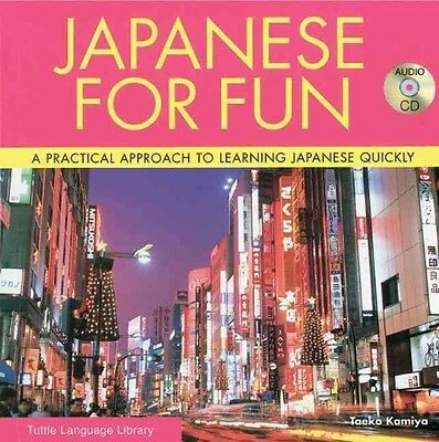 Japanese for Fun: A Practical Approach to Learning Japanese Quickly [With CD] by