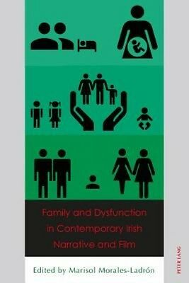 Family and Dysfunction in Contemporary Irish Narrative and Film by Paperback Boo
