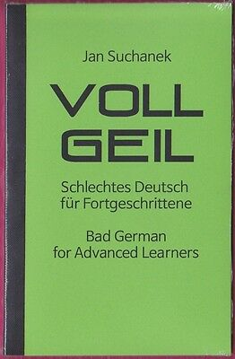 Voll Geil – Bad German for advanced learners – German slang with example phrases