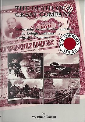 Death of a Great Company: The Fall of LEHIGH Coal & Navigation Co. (NEW BOOK)