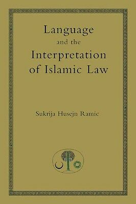 Language and the Interpretation of Islamic Law by Sukrija Husejn Ramic Paperback