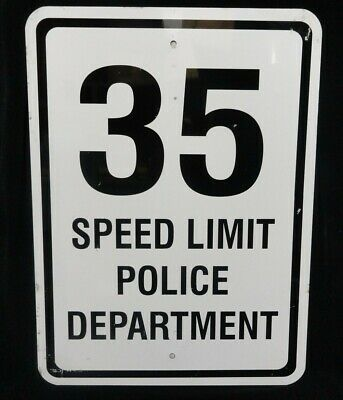 "SPEED LIMIT SIGN * 35 MPH * POLICE DEPARTMENT * Large ALUMINUM * 24"" x 18"""