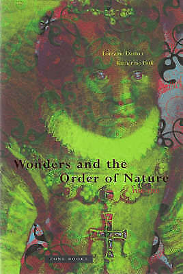 Wonders and the Order of Nature, 1150-1750 by Lorraine Daston & Katharine Park