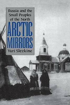 Arctic Mirrors: Radical Evil and the Power of Good in History: Russia and the Sm