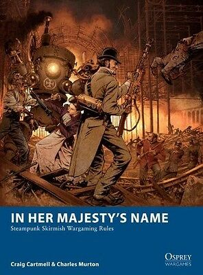 In Her Majesty's Name - Steampunk Skirmish Rules - Osprey - Sent First Class
